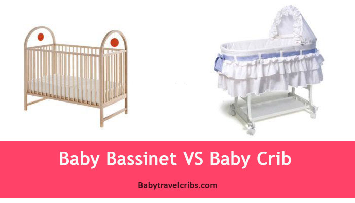Baby Bassinet Vs Baby Crib What To Choose For Your Baby